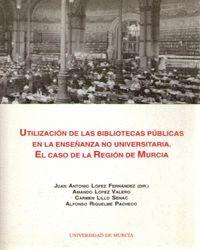 UTILIZACION DE LAS BIBLIOTECAS PUBLICAS EN LA ENSEÑANZA NO UNIVERSITARIA