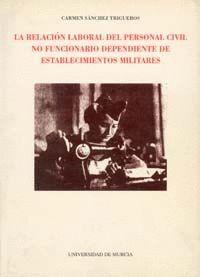 RELACION LABORAL PERSONAL CIVIL NO FUNCIONARIO DEPENDIENTE DE ESTABLECIMIENTOS MILITARES, LA