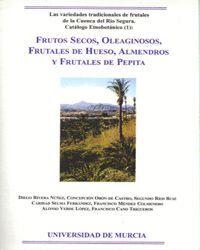 FRUTOS SECOS, OLEAGINOSOS, FRUTALES DE HUESO, ALMENDROS Y FRUTALES DE PEPITA