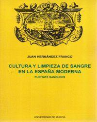 CULTURA Y LIMPIEZA DE SANGRE EN LA ESPAÑA MODERNA: PURITATE SANGUINIS