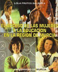 EL ACCESO DE LAS MUJERES A LA EDUCACION EN LA REGION DE MURCIA