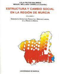 ESTRUCTURA Y CAMBIO SOCIAL EN LA REGION DE MURCIA