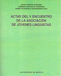 ACTAS DEL V ENCUENTRO DE LA ASOCIACION DE JOVENES LINGUISTAS