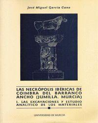 NECROPOLIS IBERICAS DE COIMBRA DEL BARRANCO ANCHO (JUMILLA Y MURCIA) I