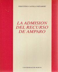 LA ADMISIÓN DEL RECURSO DE AMPARO