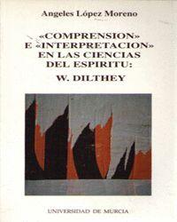 COMPRENSION E INTERPRETACION EN LAS CIENCIAS DEL ESPIRITU: W. DILTHEY