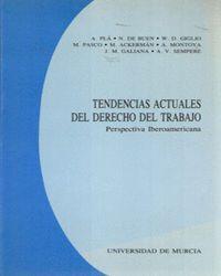 TENDENCIAS ACTUALES DEL DERECHO DEL TRABAJO