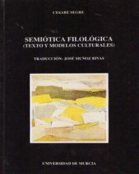 SEMIOTICA FILOLOGICA (TEXTO Y MODELOS CULTURALES)