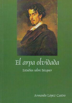 EL ARPA OLVIDADA: ESTUDIOS SOBRE BÉCQUER