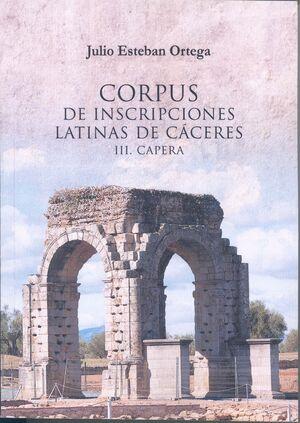 CORPUS DE INSCRIPCIONES LATINAS DE CÁCERES III. CAPERA