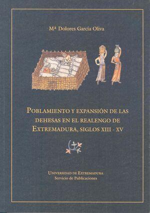 POBLAMIENTO Y EXPANSIÓN DE LAS DEHESAS EN EL REALENGO DE EXTREMADURA, SIGLOS XIII-XV