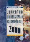 JUVENTUD UNIVERSITARIA EXTREMEÑA DEL 2000