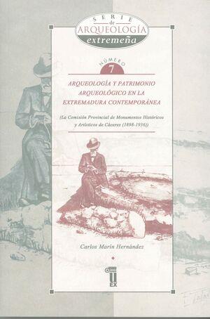 ARQUEOLOGÍA Y PATRIMONIO ARQUEOLÓGICO EN LA EXTREMADURA CONTEMPORÁNEA