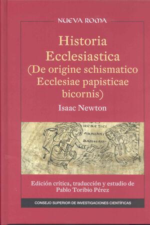 HISTORIA ECCLESIASTICA (DE ORIGINE SCHISMATICO ECCLESIAE PAPISTICAE BICORNIS) ISAAC NEWTON