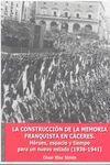 LA CONSTRUCCIÓN DE LA MEMORIA FRANQUISTA EN CÁCERES