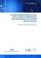 LA RESPONSABILIDAD JURÍDICA Y SOCIAL DE LOS ARCHIVEROS, BILIOTECARIOS Y DOCUMENTALISTAS EN LA SOCIED