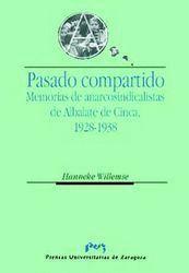 PASADO COMPARTIDO. MEMORIAS DE ANARCOSINDICALISTAS DE ALBALATE DE CINCA, 1928-1938