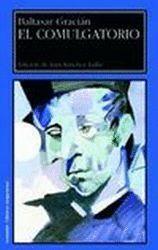 EL COMULGATORIO. (ED. DE M. BATLLORI, A.EGIDO Y L.SÁNCHEZ). BALTASAR GRACIÁN
