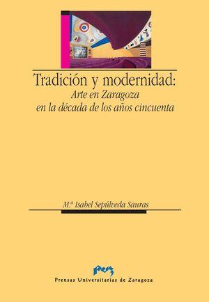 TRADICIÓN Y MODERNIDAD: ARTE EN ZARAGOZA EN LA DÉCADA DE LOS AÑOS CINCUENTA