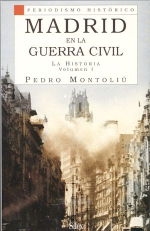 MADRID EN LA GUERRA CIVIL I