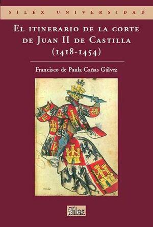 EL ITINERARIO DE LA CORTE DE JUAN II DE CASTILLA (1418-1454