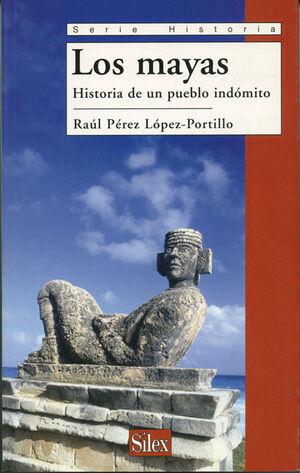 LOS MAYAS HISTORIA DE UN PUEBLO INDÓMITO