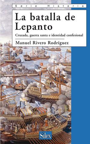 LEPANTO. CRUZADA, GUERRA SANTA E IDENTIDAD CONFESIONAL