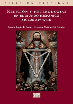RELIGIÓN Y HETERODOXIAS EN EL MUNDO HISPÁNICO (SIGLO XIV-XVIII)