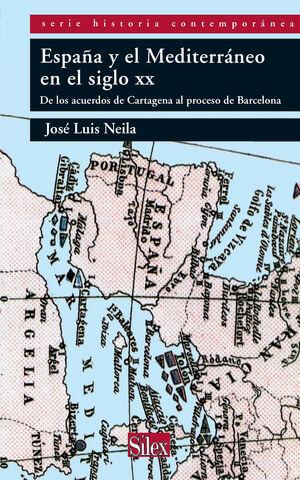 ESPAÑA Y EL MEDITERRÁNEO EN EL SIGLO XX: DE LOS ACUERDOS DE CARTAGENA AL PROCESO DE BARCELONA