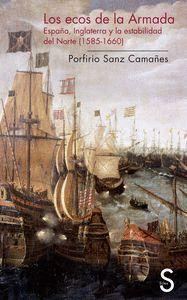 LOS ECOS DE LA ARMADA ESPAÑA, INGLATERRA Y LA ESTABILIDAD DEL NORTE (1585-1660)