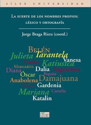 LA SUERTE DE LOS NOMBRES PROPIOS: LÉXICO Y ORTOGRAFÍA