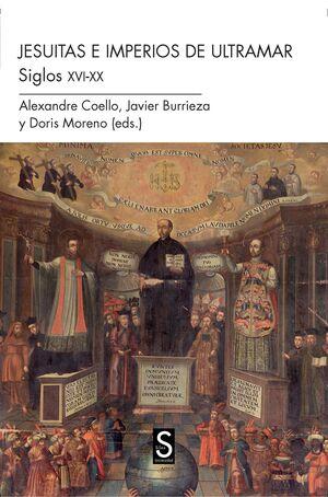 LOS JESUITAS EN IMPERIOS DE ULTRAMAR. SIGLOS XVI-XX