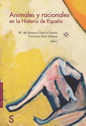 ANIMALES Y RACIONALES EN LA HISTORIA DE ESPAÑA