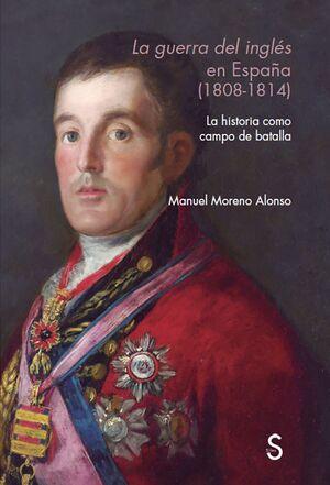 LA GUERRA DEL INGL?ÉS EN ESPAÑ?A (1808 - 1814)