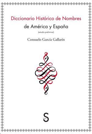 DICCIONARIO HISTÓRICO DE NOMBRES DE AMÉRICA Y ESPAÑA
