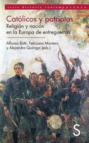 CATÓLICOS Y PATRIOTAS. RELIGIÓN Y NACIÓN EN LA EUROPA DE ENTREGUERRAS