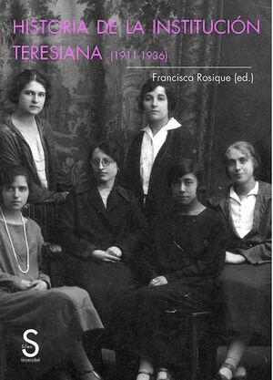 HISTORIA DE LA INSTITUCIÓN TERESIANA (1911-1936)