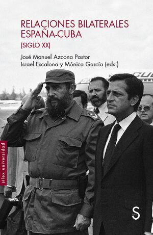 RELACIONES BILATERALES ESPA?A-CUBA (SIGLO XX)