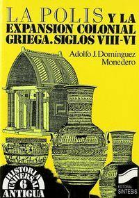 LA POLIS Y LA EXPANSIÓN COLONIAL GRIEGA S. VIII-VI