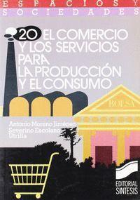 EL COMERCIO Y LOS SISTEMAS DE LA PRODUCCIÓN Y EL CONSUMO