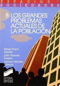 LOS GRANDES PROBLEMAS ACTUALES DE LA POBLACIÓN