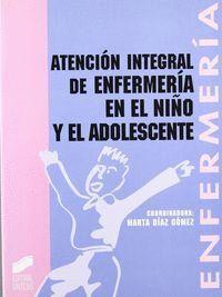 ATENCIÓN INTEGRAL DE ENFERMERÍA EN EL NIÑO Y EL ADOLESCENTE