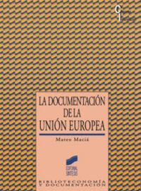LA DOCUMENTACIÓN EN LA UNIÓN EUROPEA
