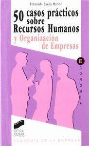 50 CASOS SOBRE RECURSOS HUMANOS Y ORGANIZACIÓN DE EMPRESAS