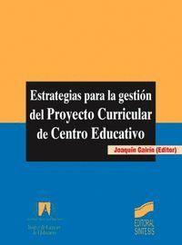 ESTRATEGIAS PARA LA GESTIÓN DEL PROYECTO CURRICULAR DE CENTRO EDUCATIVO