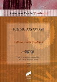 LOS SIGLOS XVI-XVII, CULTURA Y VIDA
