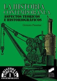 LA HISTORIA CONTEMPORÁNEA, ASPECTOS TEÓRICOS E HISTORIOGRÁFICOS
