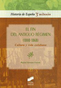 FIN DEL ANTIGUO RÉGIMEN (1808-1868). CULTURA Y VIDA COTIDIANA