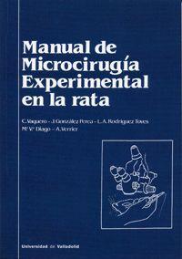 MANUAL DE MICROCIRUGÍA EXPERIMENTAL EN LA RATA - 1ª REIMPRESIÓN