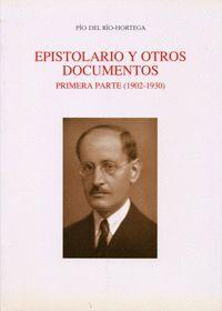 PÍO DEL RÍO-HORTEGA. EPISTOLARIO Y OTROS DOCUMENTOS INÉDITOS. PRIMERA PARTE (1902-1930)